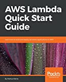 AWS Lambda Quick Start Guide: Learn how to build and deploy serverless applications on AWS (English Edition)