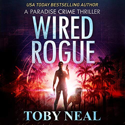 Wired Rogue Audiobook By Toby Neal cover art