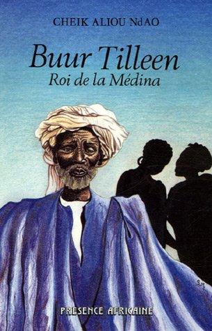 Buur Tilleen Roi de la médina, roman