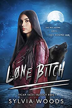Lone Bitch (Lycan Tales Trilogy Book 1) by [Sylvia Woods]
