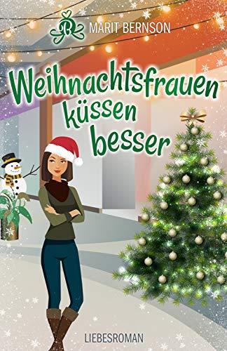 Weihnachtsfrauen küssen besser: Liebesroman