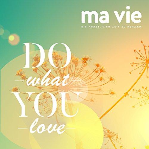 Leidenschaftlich leben: Do what you love Titelbild
