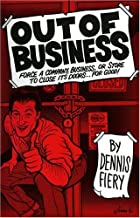 Out Of Business: Force a Company, Business or Store to Close Its Doors For Good!