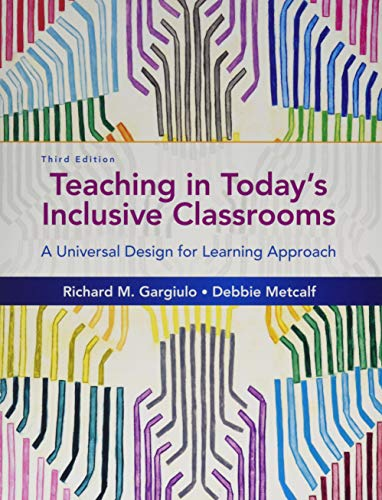 Compare Textbook Prices for Teaching in Today's Inclusive Classrooms: A Universal Design for Learning Approach 3 Edition ISBN 9781305500990 by Gargiulo, Richard M.,Metcalf, Debbie