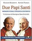Due papi santi. Immagini, storia e pensieri a confronto