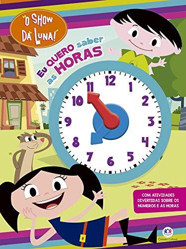 O show da Luna - Eu quero saber as horas