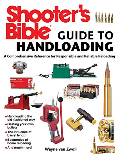 Shooter s Bible Guide to Handloading: A Comprehensive Reference for Responsible and Reliable Reloading