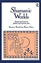 Shamanic Worlds: Rituals and Lore of Siberia and Central Asia (North Castle Books)