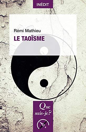 Le taoïsme: « Que sais-je ? » n° 4126