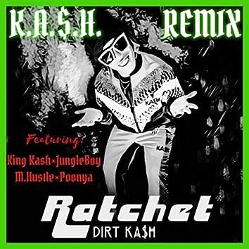 Ratchet (Remix) [feat. King Kash, Poonya, Jungleboy & M. Hustle]