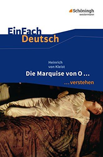 EinFach Deutsch ... verstehen: Heinrich von Kleist: Die Marquise von O... (EinFach Deutsch ... verstehen: Interpretationshilfen)
