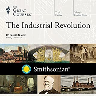 The Industrial Revolution                   Written by:                                                                                                                                 Patrick N. Allitt,                                                                                        The Great Courses                               Narrated by:                                                                                                                                 Patrick N. Allitt                      Length: 18 hrs and 11 mins     7 ratings     Overall 4.7