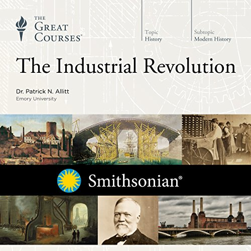 The Industrial Revolution                   By:                                                                                                                                 Patrick N. Allitt,                                                                                        The Great Courses                               Narrated by:                                                                                                                                 Patrick N. Allitt                      Length: 18 hrs and 11 mins     996 ratings     Overall 4.6