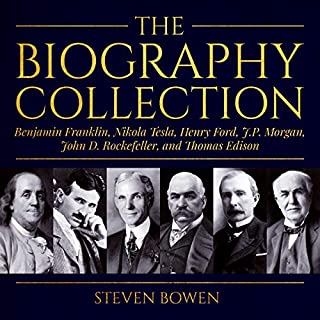 The Biography Collection: Benjamin Franklin, Nikola Tesla, Henry Ford, J.P. Morgan, John D. Rockefeller, and Thomas Edison                   De :                                                                                                                                 Steven Bowen                               Lu par :                                                                                                                                 Kevin Kollins                      Durée : 3 h et 12 min     Pas de notations     Global 0,0