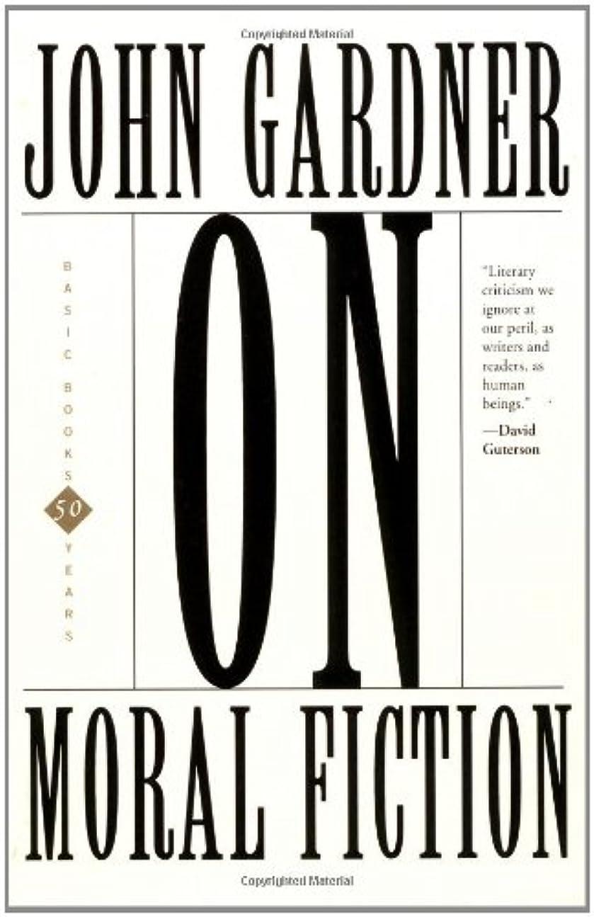 周辺知事不規則なOn Moral Fiction (Basic Books Classics)