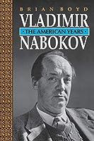 Vladimir Nabokov: The American Years (Princeton Paperbacks)