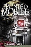 Haunted Mobile: Apparitions of the Azalea City (Haunted America Book 3)