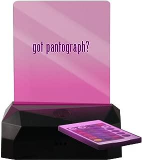 got Pantograph? - LED Rechargeable USB Edge Lit Sign