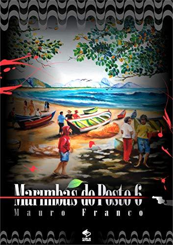 Marimbás do Posto 6 (Portuguese Edition)