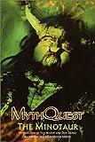 The Minotaur (MythQuest, 1)
