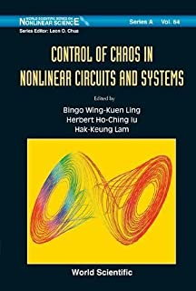 Control of Chaos in Nonlinear Circuits and Systems (World Scientific Series on Nonlinear Science Series A)