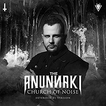 Church of Noise (Extended DJ Versions)