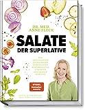 Salate der Superlative: Die gesündesten, einfachsten, schnellsten, berühmtesten, coolsten, deftigsten, feinsten: Die coolsten, simpelsten, gesündesten, feinsten, schnellsten, berühmtesten, deftigsten