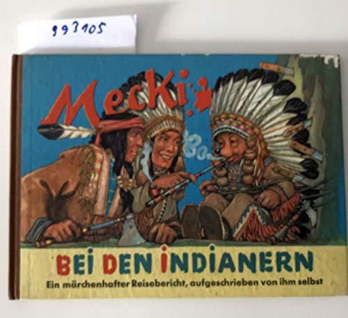 Mecki bei den Indianern. Sein fünfter märchenhafter Reisebericht, aufgeschrieben von ihm selbst. Illustriert von Professor Wilhelm Petersen. Zeichnungen der Mecki-Figur nach Diehl-Film.