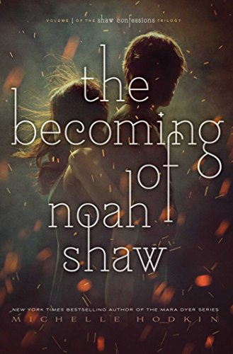 The Becoming of Noah Shaw (Volume 1) (The Shaw Confessions, Band 1)