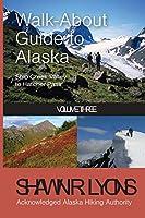 Walk About Guide To Alaska 3 (Volume Three)