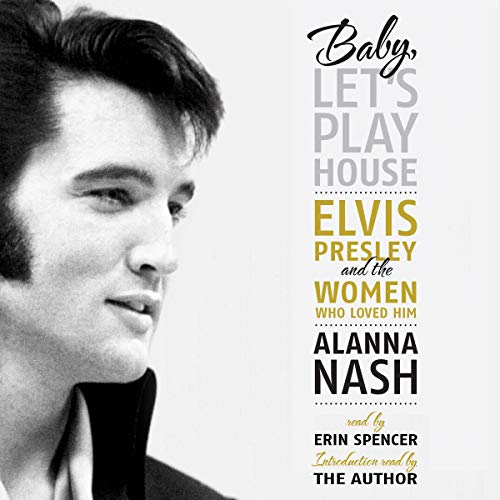 Baby, Let's Play House Audiobook By Alanna Nash cover art