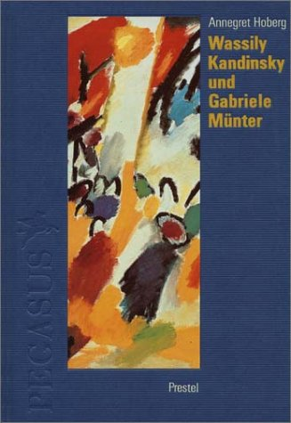 Wassily Kandinsky und Gabriele Münter in Murnau und Kochel 1902-1914