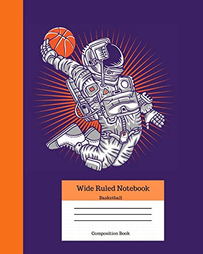 Wide Ruled Notebook Basketball Composition Book: Sports Fans Novelty Gifts for Adults and Kids. 8