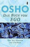 Das Buch vom Ego - Von der Illusion zur Freiheit - Osho