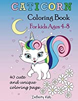 Caticorn Coloring Book: Ages 4-8: 40 cute, unique coloring page (INFINITY KIDS)