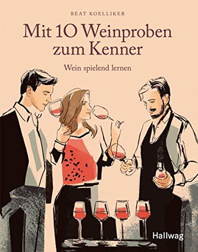 Mit 10 Weinproben zum Kenner: Wein spielend lernen (Hallwag Allgemeine Einführungen)