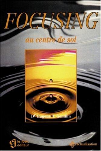 FOCUSING AU CENTRE DE SOI (Hors Collection)