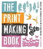 Print Making Book: Projects and Techniques in the Art of Hand-Printing