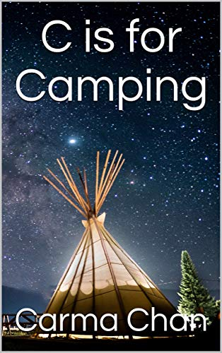 C is for Camping (Gramma Carmels ABC Picture Books Book 3) (English Edition)