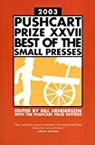 The Pushcart Prize 2003: Best of the Small Presses: Best of the Small Presses 2003 Edition: 27