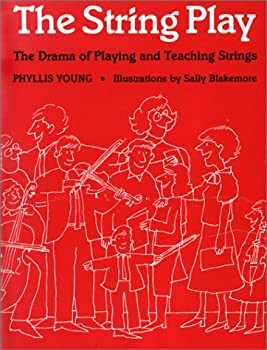 Paperback The String Play: The Drama of Playing and Teaching Strings Book