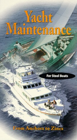 Yacht Maintenance: From Anchors to Zincs for Steel Boats [VHS]