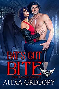 Bat's Got Bite: Paranormal Dating Agency (The Lazar Sisters Book 1) by [Alexa Gregory]