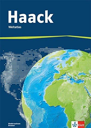 Der Haack Weltatlas. Ausgabe Niedersachsen, Bremen Sekundarstufe I und II: Weltatlas Klasse 5-13