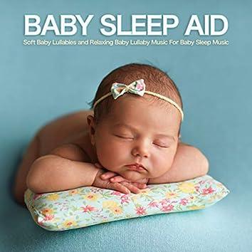 Baby Sleep Aid: Soft Baby Lullabies and Relaxing Baby Lullaby Music For Baby Sleep Music