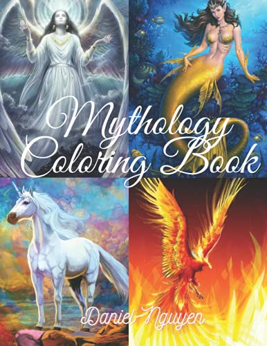 MYTHOLOGY- COLORING BOOK: Ancient Angels, Mermaids, Dragons, Phoenixes, Unicorns, Monsters…and Other Mythical Creatures; 100 Unique 8.5×11 inch Pages ... Your Creativity, Unwind and Relieve Stress.