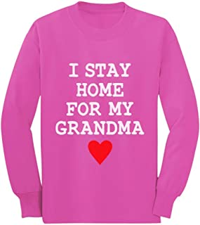 I Stay Home for My Grandma Toddler Kids Long Sleeve T-Shirt