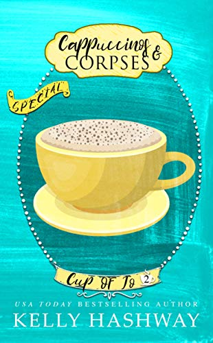 Cappuccinos and Corpses (Cup of Jo Book 2) by [Kelly Hashway]