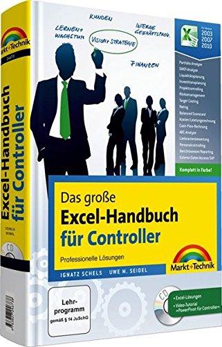 Das große Excel-Handbuch für Controller, komplett in Farbe - komplett in Farbe für Version 2003, 2007, 2010: Professionelle Lösungen für Excel 2010, 2007, 2003, komplett in Farbe (Office Einzeltitel)