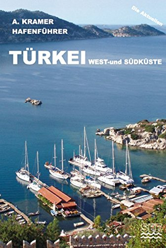 Hafenführer Türkei: West- und Südküste (Die aktuellen Hafenführer)